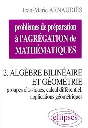 9782729849245: Algèbre bilinéaire et géométrie