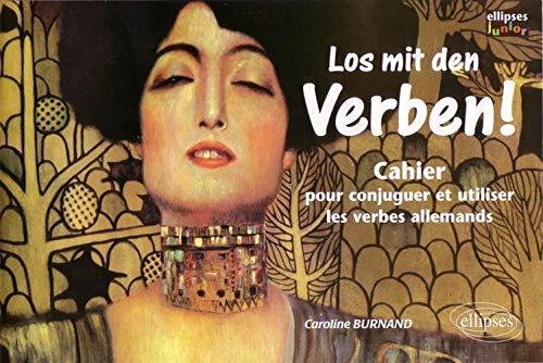 9782729849566: Los Mit den Verbeen. Cahier pour conjuguer et utiliser les verbes allemands
