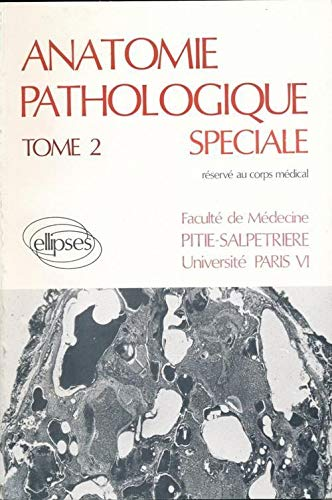 9782729850210: Anatomie pathologique sp�ciale, volume 2