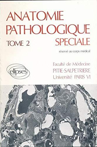 9782729850210: Anatomie pathologique spéciale, volume 2