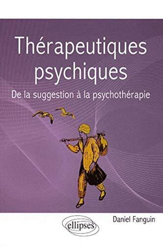 9782729850883: Thérapeutiques psychiques : De la suggestion à la psychothérapie
