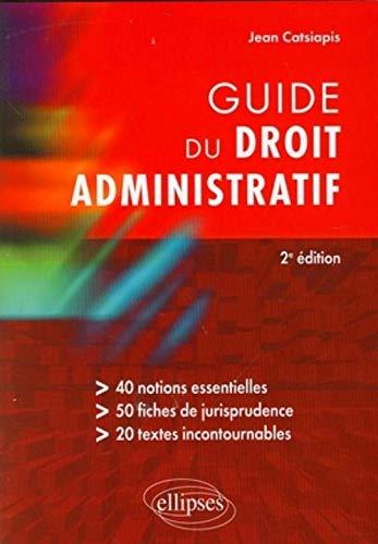 9782729850999: Guide du droit administratif