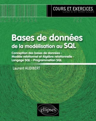 9782729851200: Bases de données - de la modélisation au SQL