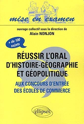 9782729851286: Réussir l'oral d'Histoire-Géographie et géopolitique aux concours d'entrée des écoles de commerce