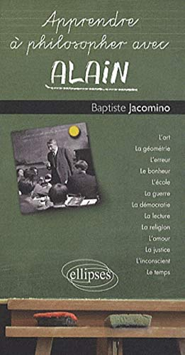9782729852153: Apprendre à philosopher avec Alain (French Edition)