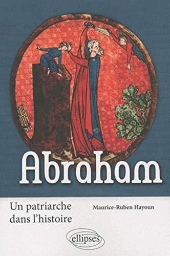9782729852634: Abraham : Un patriarche dans l'histoire
