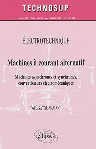 Machine courant alternatif machines asynchrones & synchrones: Dalila Sator-Namane