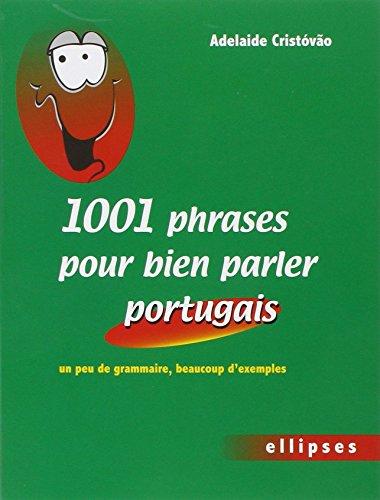9782729852955: 1001 Phrases pour Bien Parler Portugais un Peu de Grammaire & Beaucoup d'Exemples