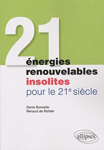 9782729854072: 21 energies renouvelables insolites pour le 21e siecle