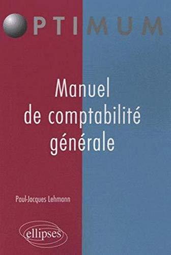 9782729854409: Manuel de comptabilité générale (French Edition)