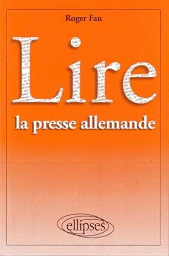 9782729856052: Lire la presse allemande (French Edition)