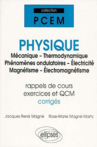 Physique : Mà canique - Thermodynamique -: Magnà , Rose-Marie