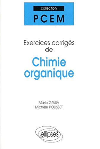 9782729857561: Exercices corrigés de chimie organique