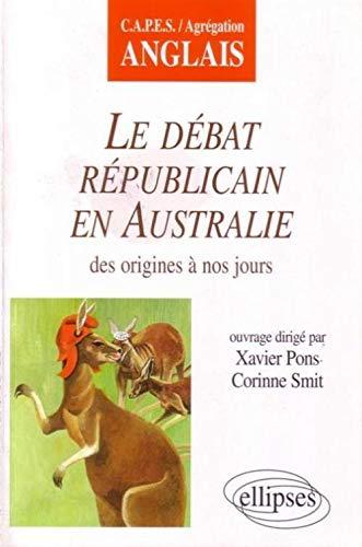 9782729857950: Le debat republicain en Australie des origines a nos jours capes/agregation anglais (French Edition)