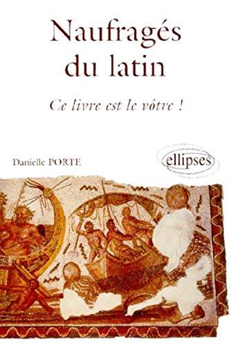 9782729858025: Naufragés du latin, ce livre est le vôtre !