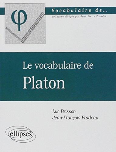 Le vocabulaire de Platon.: Brisson,Luc. Pradeau,Jean-François.
