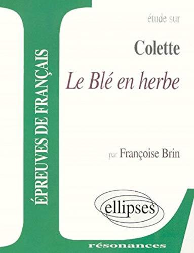 9782729858230: Etude sur Colette, Le blé en herbe
