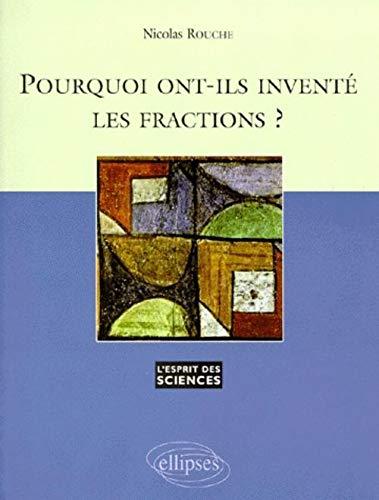 9782729858247: Pourquoi ont-ils inventé les fractions ?