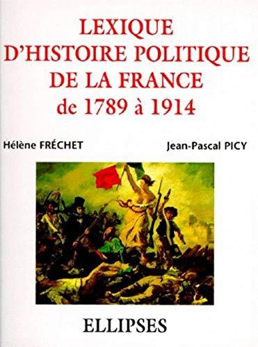 9782729858919: Lexique d'histoire politique de la France de 1789 à 1914