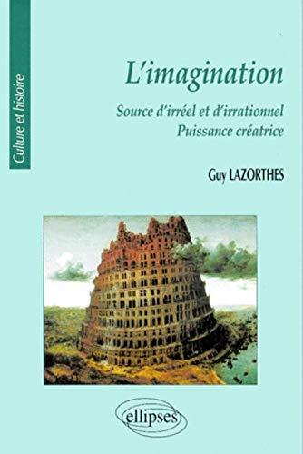 9782729858940: L'imagination : Source d'irr�el et d'irrationnel, puissance cr�atrice