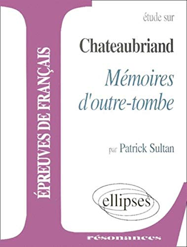 9782729859190: Chateaubriand, M�moires d'outre-tombe