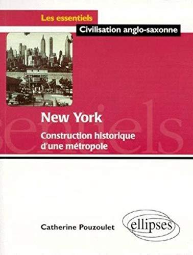 9782729859510: New York: Construction historique d'une métropole