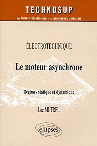 9782729859800: Le moteur asynchrone : régimes statique et dynamique, électrotechnique