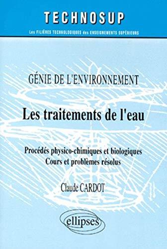 9782729859817: Les traitements de l'eau. procédés physico-chimiques et biologiques. cours et problemes resolus.