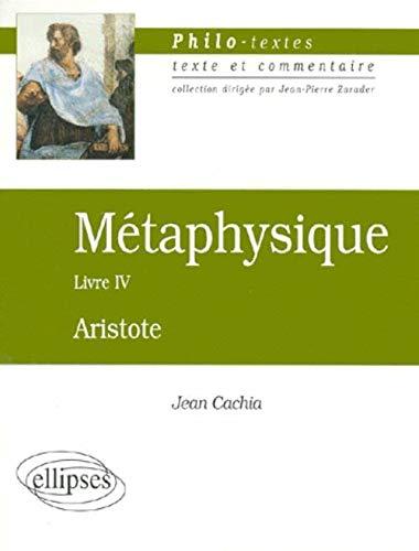 9782729859961: Aristote metaphysique livre IV (les fondements de la science) texte & commentaire (French Edition)