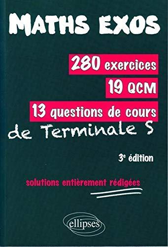 9782729860080: 280 exercices, 19 QCM, 13 questions de cours de Terminale S (French Edition)