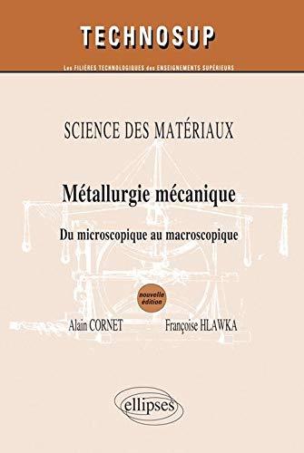 9782729861209: Métallurgie mécanique du microscopique au macroscopique science des matériaux niveau B & C
