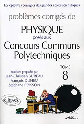 9782729861704: Sujets corrigés de physique CCP tome 8