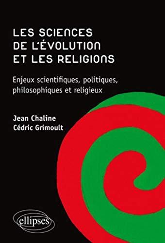 9782729862190: Les Sciences de l'Evolution & les Religions Enjeux Scientifiques Politiques Philosophiques Religieux