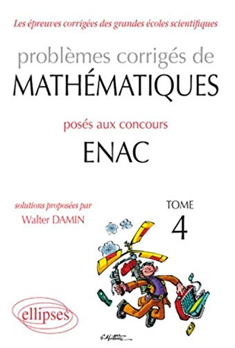 9782729863159: Problèmes corrigés de mathématiques posés aux concours ENAC, tome 4