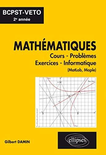 9782729863487: Mathematiques Cours Exercices Informatique Bcpst-Veto Deuxième Annee