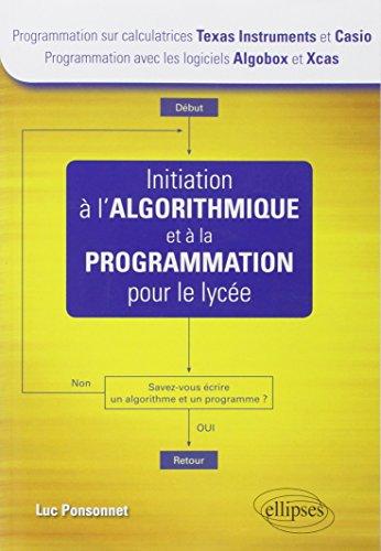 9782729863838: Initiation a l'Algorithmique et à la Programmation pour le Lycée