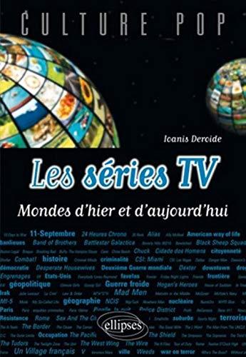9782729863920: Les séries TV : Mondes d'hier et d'aujourd'hui (Culture pop)