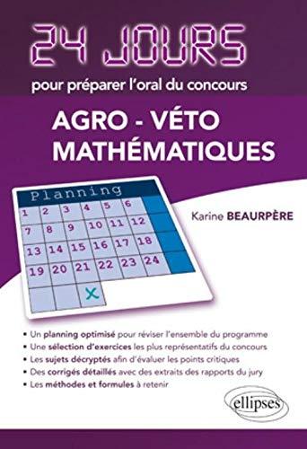 9782729864422: Maths 24 Jours pour Préparer l'Oral du Concours Agro-Veto