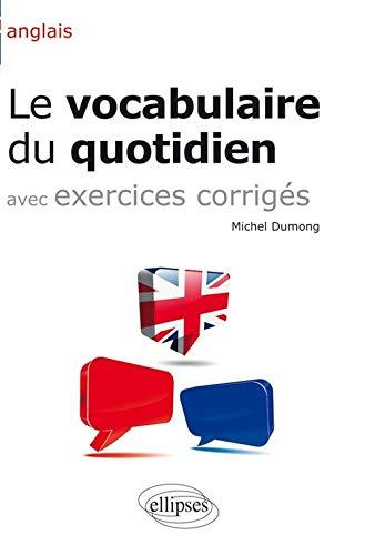 9782729864897: Anglais Vocabulaire du Quotidien & Exercices Corrigés