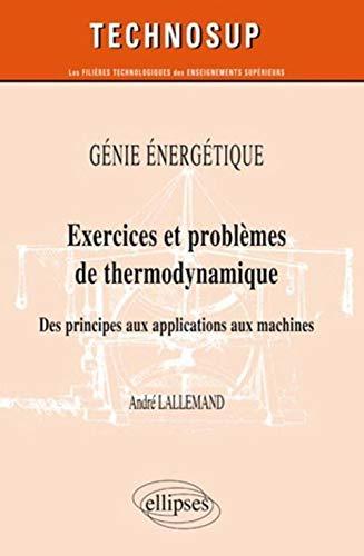 9782729864934: Génie Énergétique Exercices & Problèmes de Thermodynamique des Principes aux Applications Niveau B