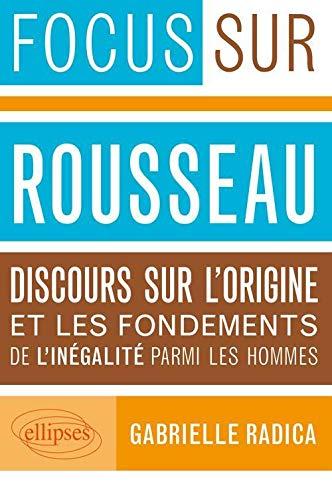 9782729865672: Rousseau discours sur l'origine et les fondements de l'inegalite parmi les hommes (Focus sur)