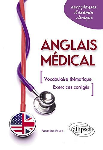 9782729866822: Anglais Médical Vocabulaire Thématique & Exercices Corrigés Avec Phrases d'Examen Clinique