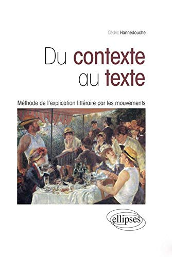 9782729866969: du contexte au texte methode de l'explication litteraire par les mouvements