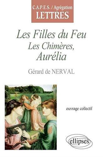 9782729867003: Nerval, Les Filles du Feu, Les Chimères, Aurélia