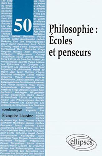 Philosophie : Écoles et penseurs. Ouvrage collectif coordonné par F. Liassine.: ...