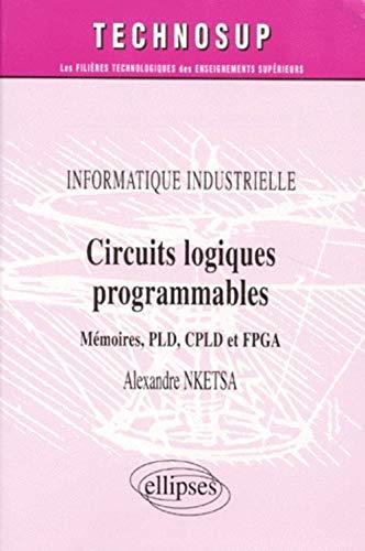 9782729867928: Circuits logiques programmables: Mémoires, PLD, CPLD et FPGA