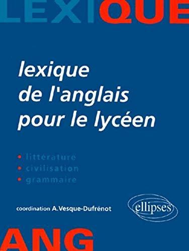 9782729868048: Lexique de l'anglais pour le lycéen, littérature, civilisation, grammaire