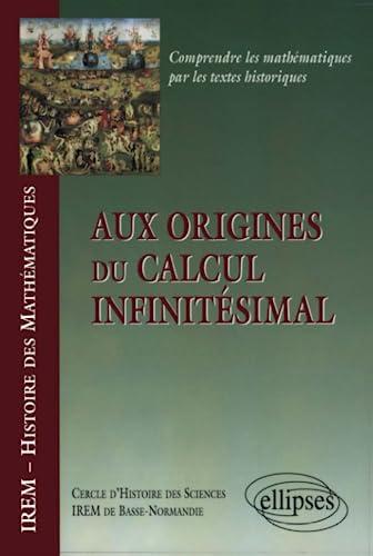 9782729868185: Aux origines du calcul infinitésimal
