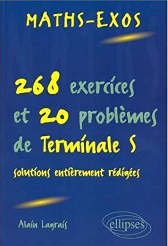9782729868246: Maths-exos : 268 exercices et 20 problèmes de terminale S, avec solutions entièrement rédigées