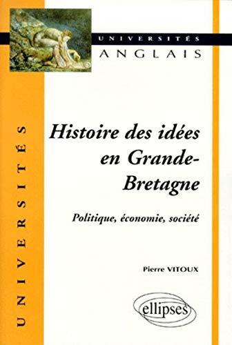 9782729868789: Histoire des idées en Grande-Bretagne : Politique, économie, société